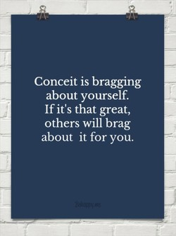 Conceit is bragging 