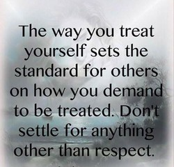 The way you treat 