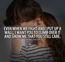 EVEN WHEN WE FIGHT AND I PUT UP A 