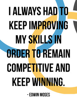I ALWAYS HAD TO 