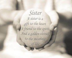 Sister A sister is gift to the heart 'Afrienibo the spint golden threlld to b/ie of life