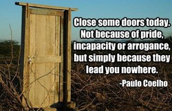 Close some doors today. 