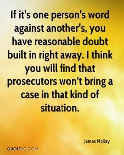 If it's one person's word 