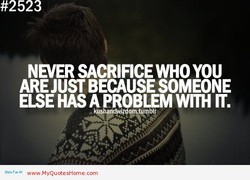 NEVER SACRIFICE WHO YOU 