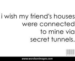 i wish my friend's houses 