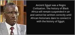 Ancient Egypt was a Negro 