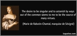 The desire to be singular and to astonish by ways 