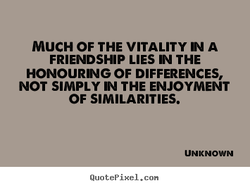 MUCH OF THE VITALITY N A 