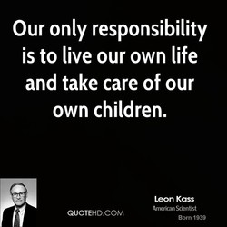 Our only responsibility 