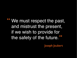 We must respect the past, 