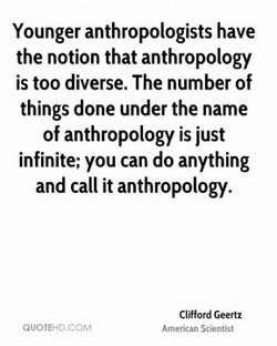 Younger anthropologists have 