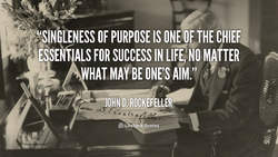 SINGLENESS OF PURPOSE IS CHIEF 