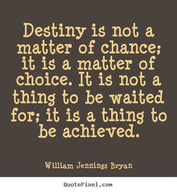 Destiny is not a 
