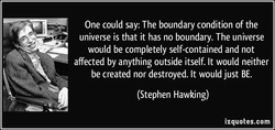 One could say: The boundary condition of the 