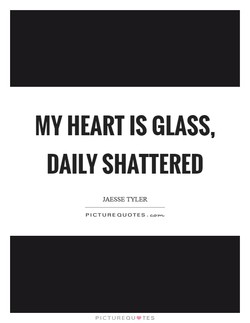 MY HEART IS GLASS, 