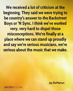 We received a lot of criticism at the 