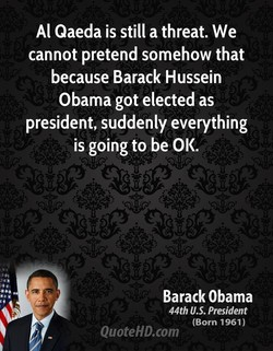 Al Qaeda is still a threat. We 