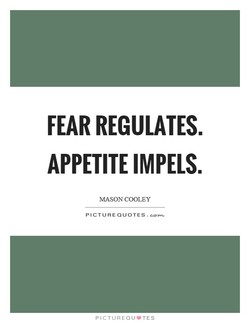 FEAR REGULATES. 