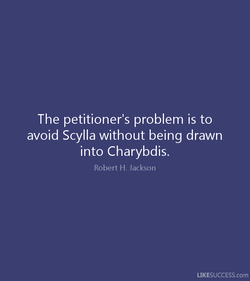 The petitioner's problem is to 