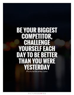 BE YOUR BIGGEST 