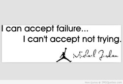 can accept failure.. 