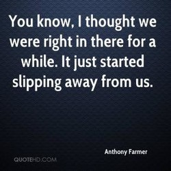 You know, I thought we 
