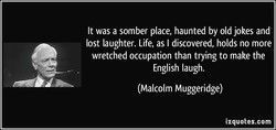 It was a somber place, haunted by old jokes and 
