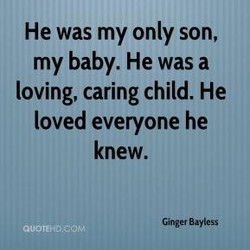 He was my only son, 