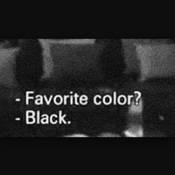 - Favorite color? 