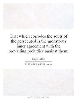 That which corrodes the souls of 