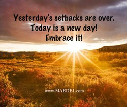 Yesterday's setbacks are over. 