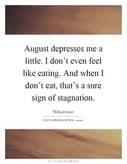 August depresses me a 
