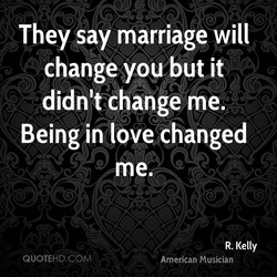 They say marriage will 