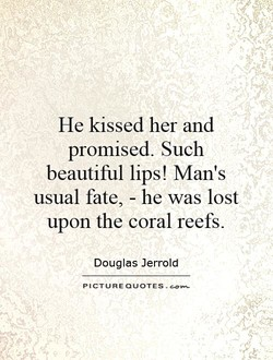 He kissed her and 