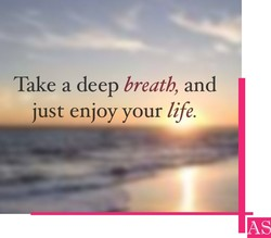 Take a deep breath, and 