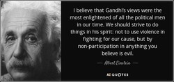 I believe that Gandhi's views were the 