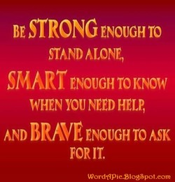 BE STRONG ENOUGH TO 