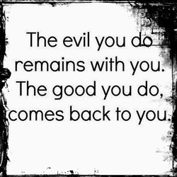 The evil you 