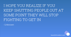 1 HOPE YOU REALIZE IF YOU 