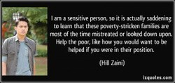 I am a sensitive person, so it is actually saddening 