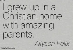 I grew up in a 