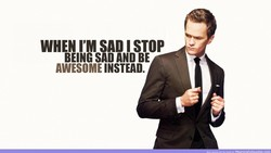 WHEN I'M SAD I STOP 