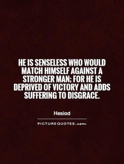 HE IS SENSELESS WHO WOULD 