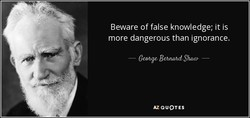 Beware of false knowledge; it is 