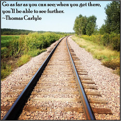 Go as far as you can see; when you get there, 