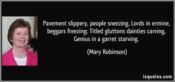 Pavement slippery, people sneezing, Lords in ermine, 