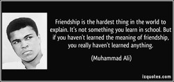 Friendship is the hardest thing in the world to 