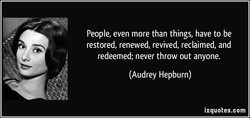 People, even more than things, have to be 
