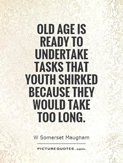 OLD AGE IS 