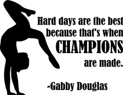 Hard days are the best 